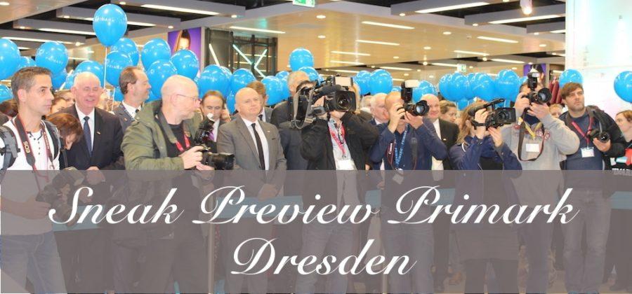 Sneak Preview Primark Dresden