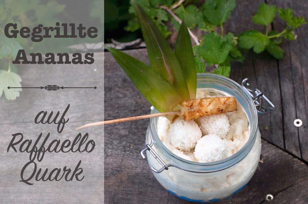 Gegrillte Ananas mit Raffaele Quark